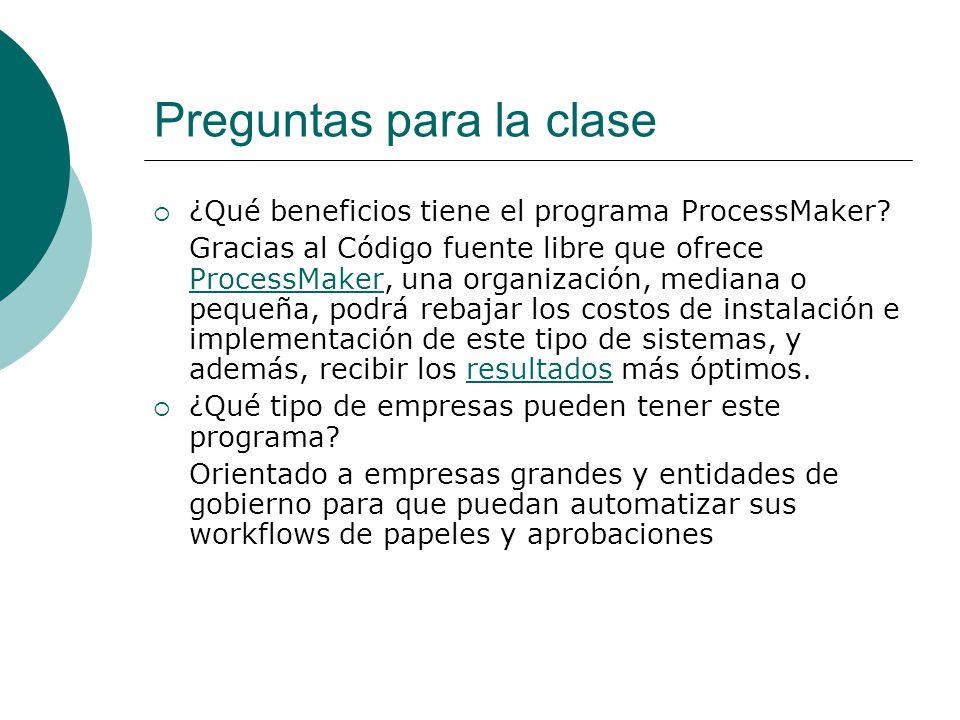 Preguntas para la clase ¿Qué beneficios tiene el programa ProcessMaker.