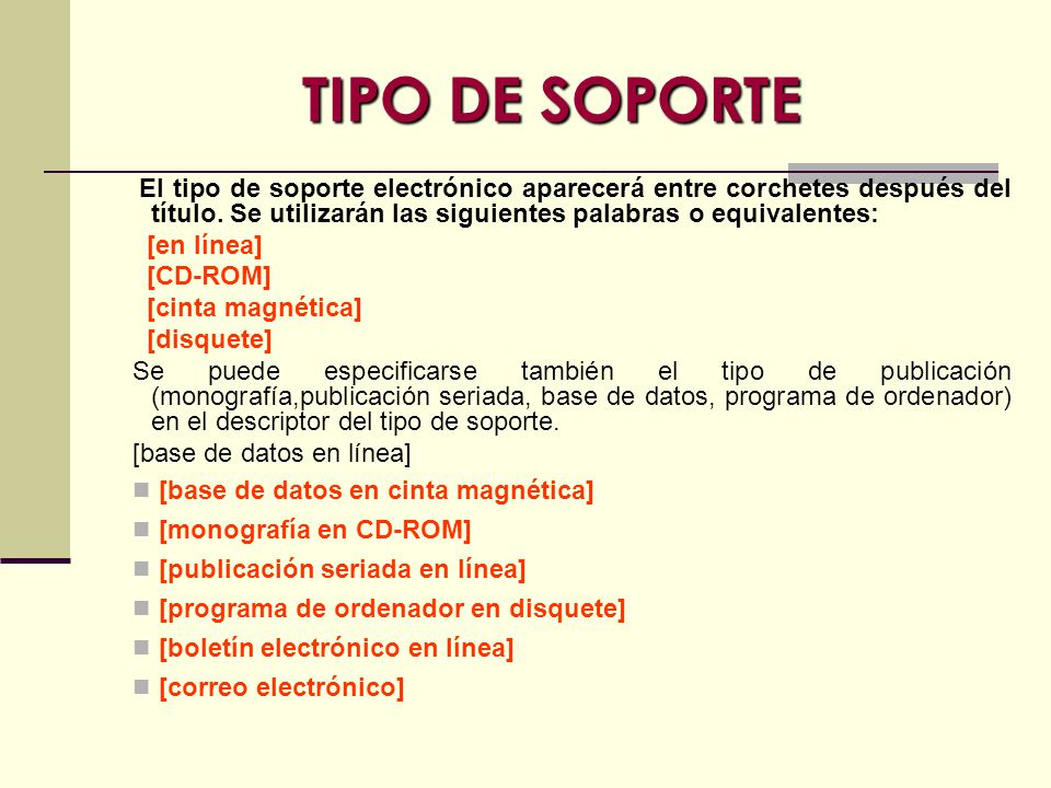 TIPO DE SOPORTE El tipo de soporte electrónico aparecerá entre corchetes después del título.
