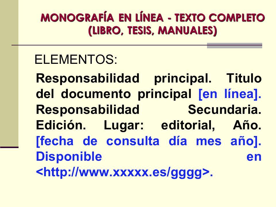 ELEMENTOS: Responsabilidad principal.Titulo del documento principal [en línea].