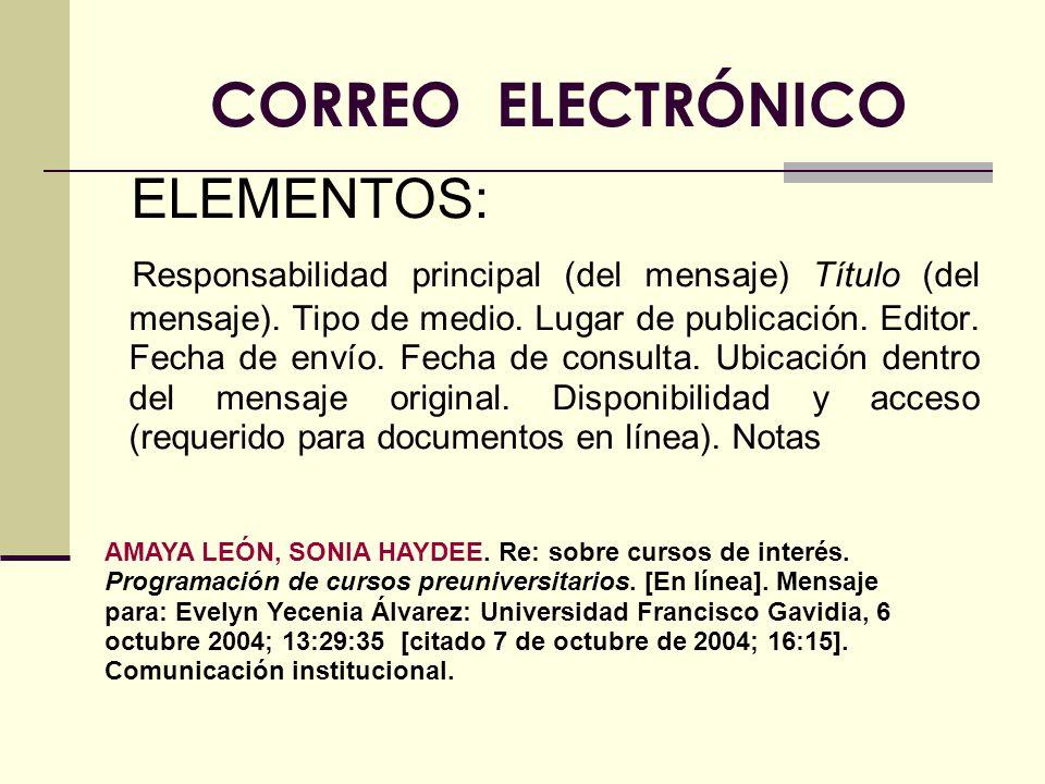 CORREO ELECTRÓNICO ELEMENTOS: Responsabilidad principal (del mensaje) Título (del mensaje).