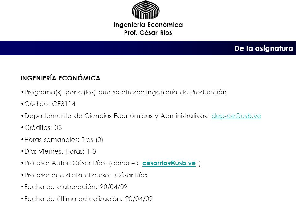 De la asignatura Ingeniería Económica Prof.