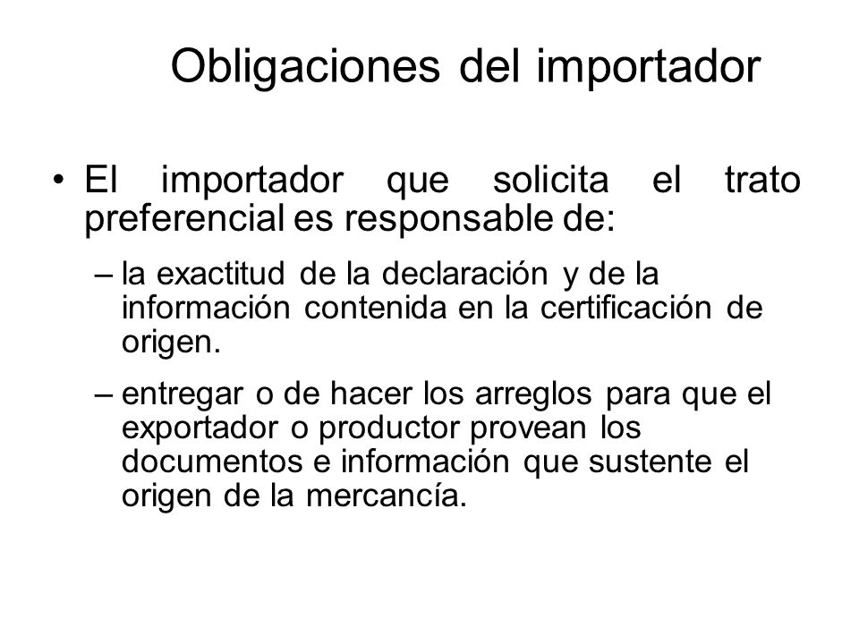 Verificación de origen Solicitudes escritas de información o cuestionarios al importador, exportador o productor; visitas a las instalaciones de un ex