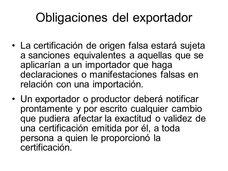 Obligaciones del importador El importador que solicita el trato preferencial es responsable de: –la exactitud de la declaración y de la información co