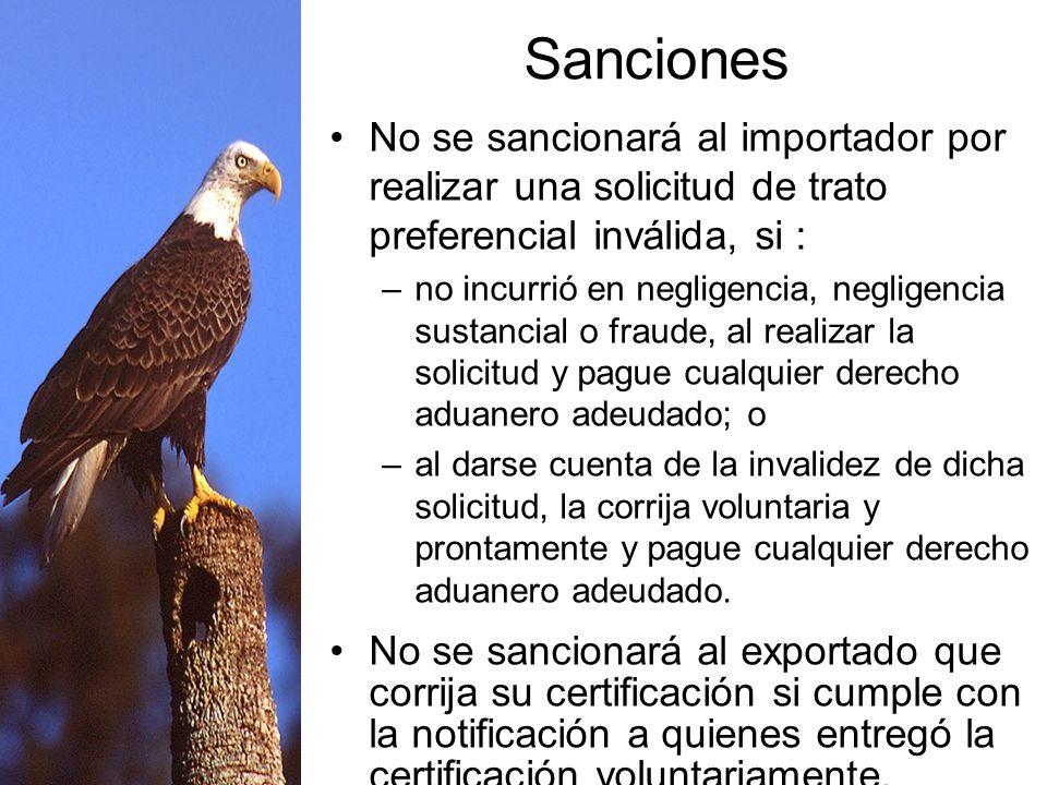Obligaciones del exportador La certificación de origen falsa estará sujeta a sanciones equivalentes a aquellas que se aplicarían a un importador que h
