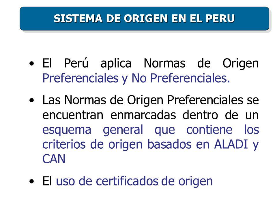 El Perú aplica Normas de Origen Preferenciales y No Preferenciales.