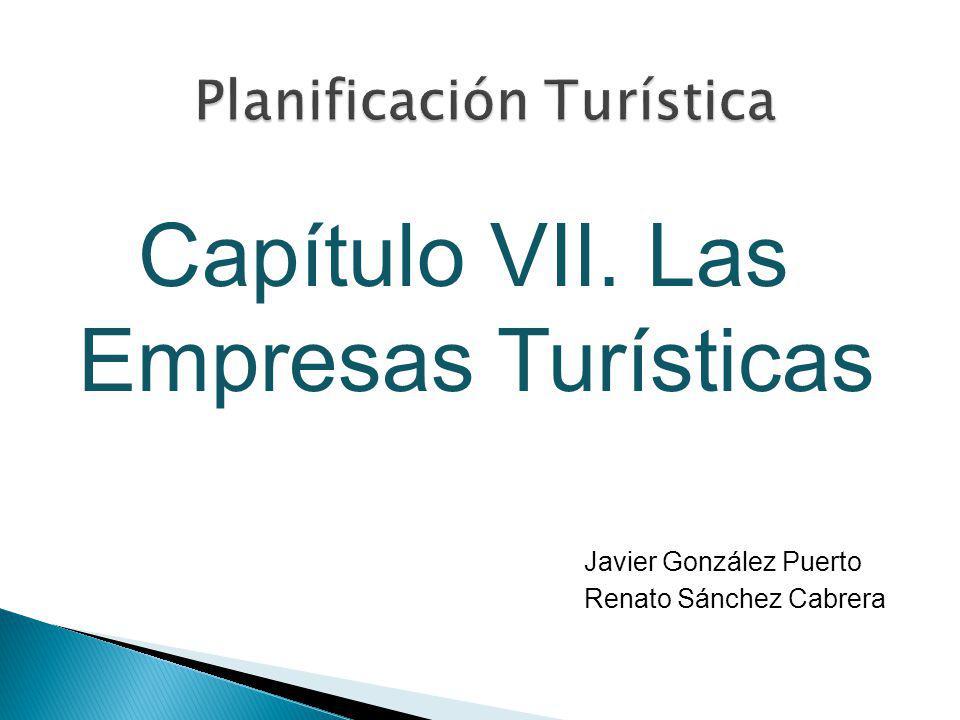 Capítulo VII. Las Empresas Turísticas Javier González Puerto Renato Sánchez Cabrera