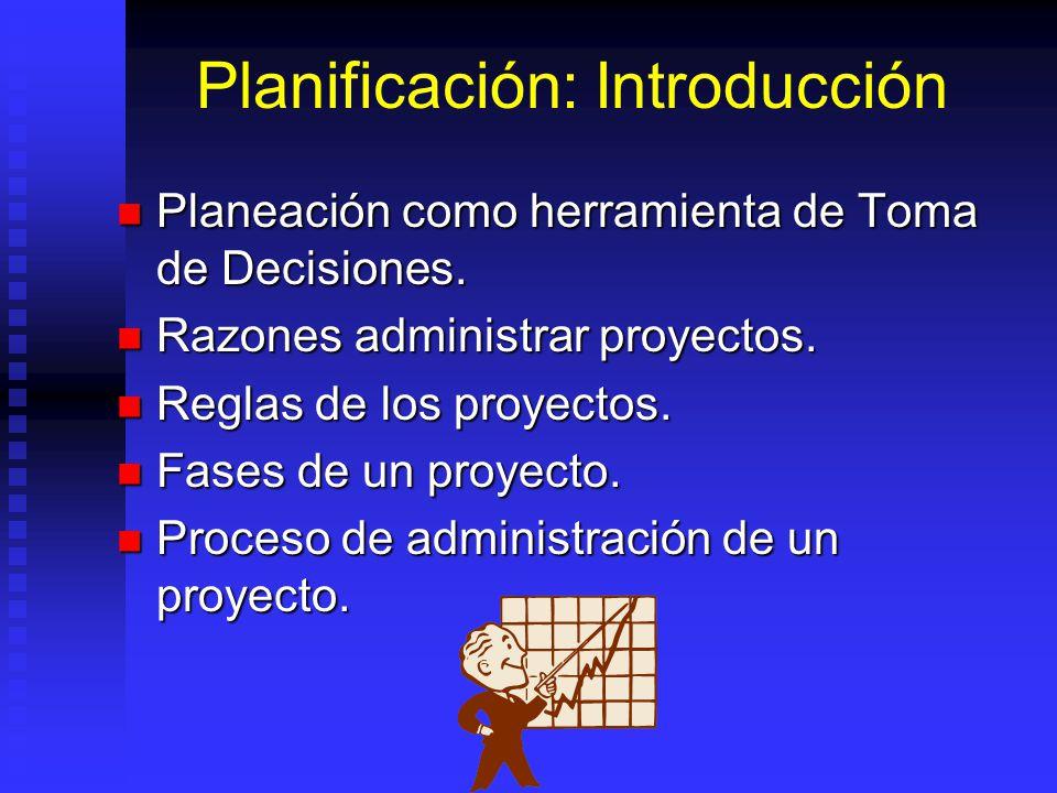 Planificación: Introducción Planeación como herramienta de Toma de Decisiones.