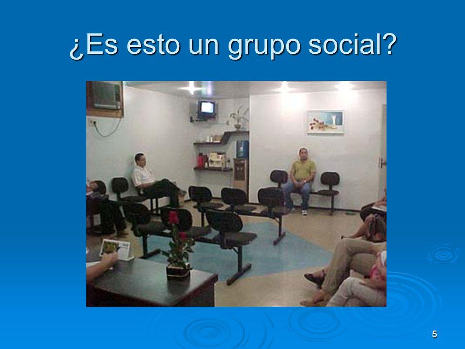 5 ¿Es esto un grupo social?