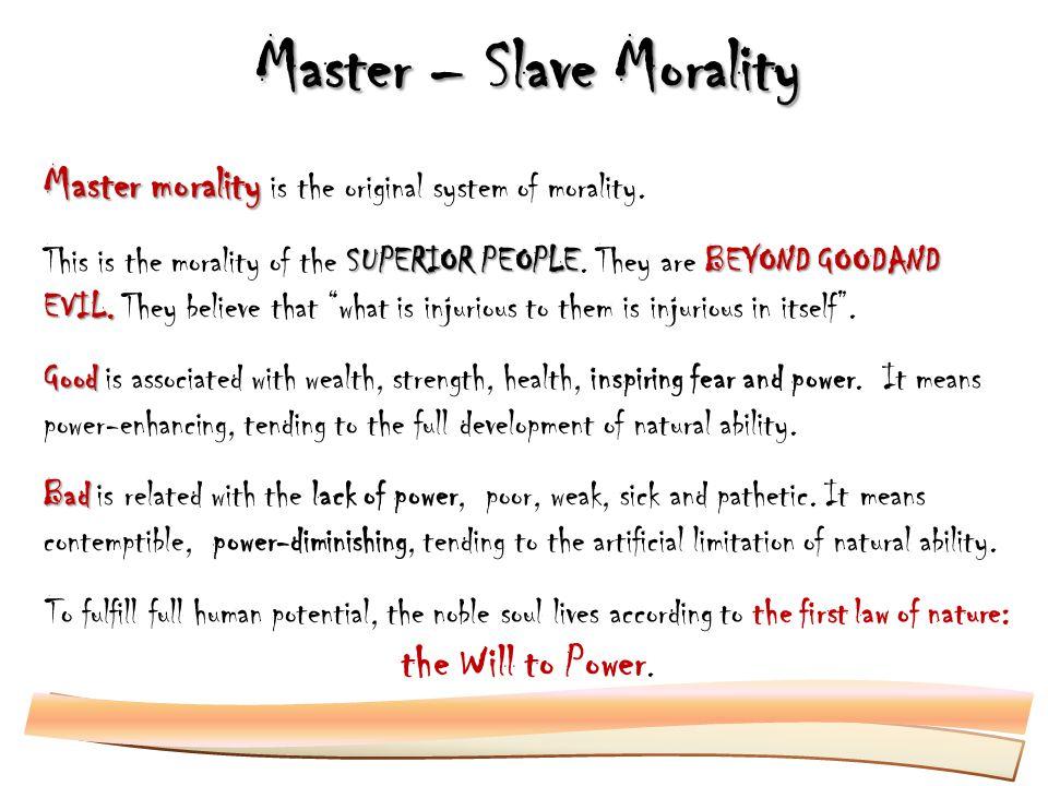 Slave morality a morality of utility Slave morality is a social illness.