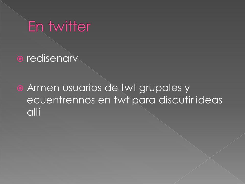 redisenarv Armen usuarios de twt grupales y ecuentrennos en twt para discutir ideas allí