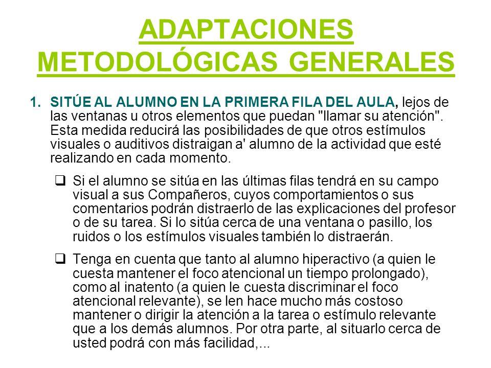 ADAPTACIONES METODOLÓGICAS GENERALES (2) 2.ASEGURAR LA COMPRENSIÓN de las explicaciones o de las instrucciones para realizar las tareas.