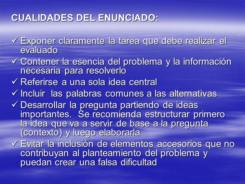 CUALIDADES DEL ENUNCIADO: Exponer claramente la tarea que debe realizar el evaluado Exponer claramente la tarea que debe realizar el evaluado Contener