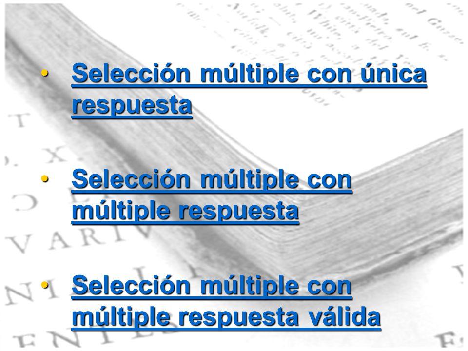 Selección múltiple con única respuestaSelección múltiple con única respuesta Selección múltiple con múltiple respuestaSelección múltiple con múltiple