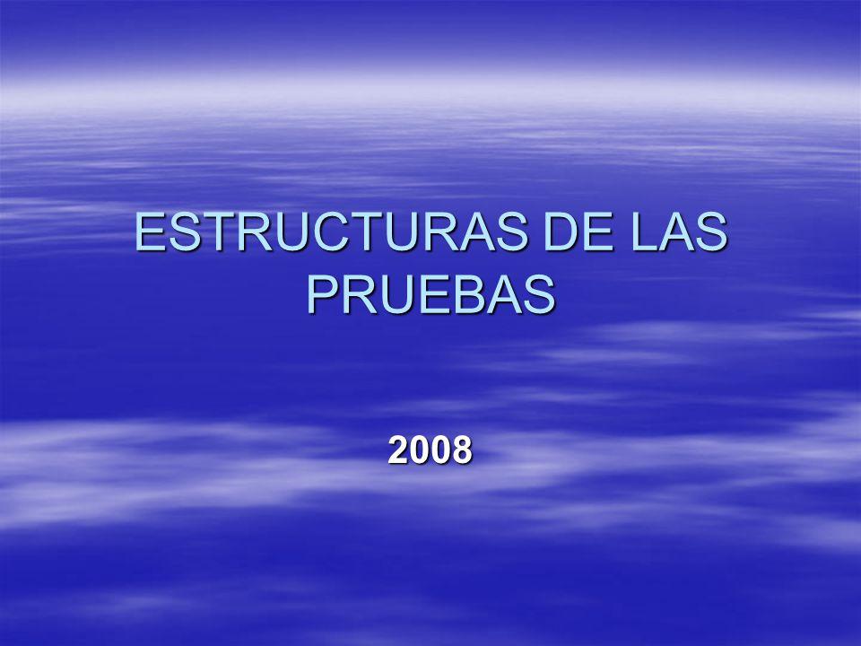 ESTRUCTURAS DE LAS PRUEBAS 2008