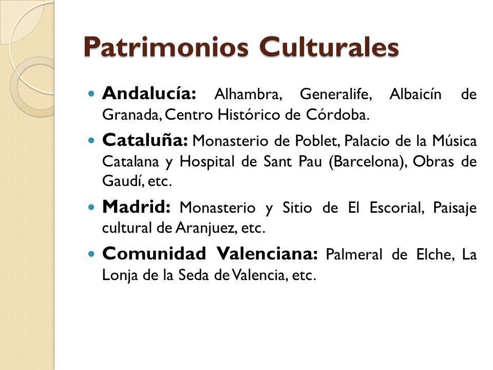 Patrimonios Culturales Andalucía: Alhambra, Generalife, Albaicín de Granada, Centro Histórico de Córdoba. Cataluña: Monasterio de Poblet, Palacio de l