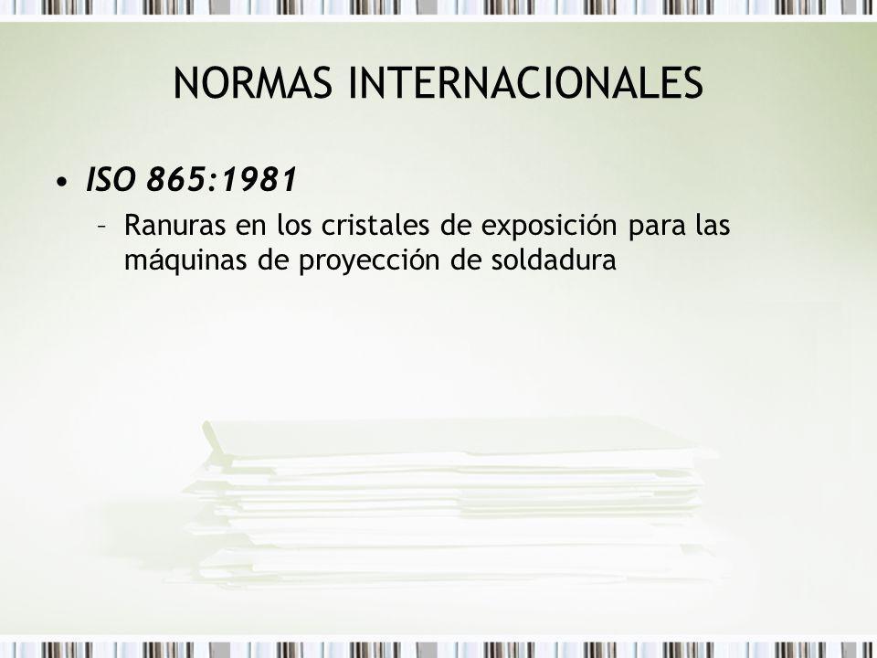 NORMAS INTERNACIONALES ISO 865:1981 –Ranuras en los cristales de exposici ó n para las m á quinas de proyecci ó n de soldadura