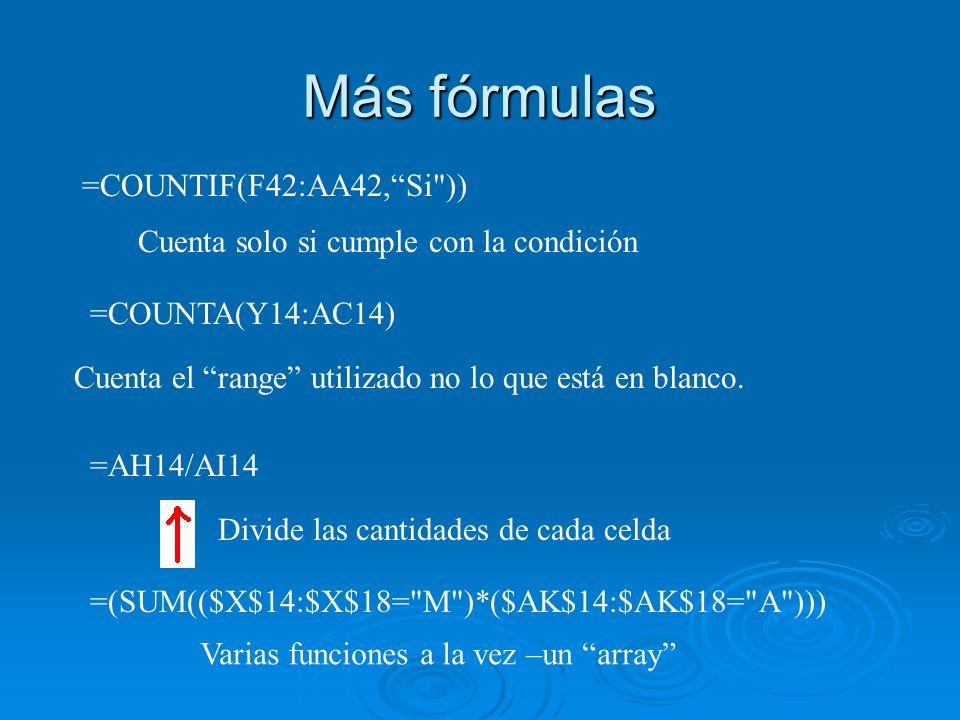 =COUNTA(Y14:AC14) Cuenta el range utilizado no lo que está en blanco. =AH14/AI14 Divide las cantidades de cada celda =(SUM(($X$14:$X$18=