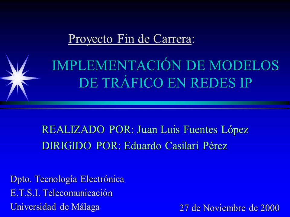 IMPLEMENTACIÓN DE MODELOS DE TRÁFICO EN REDES IP Dpto.