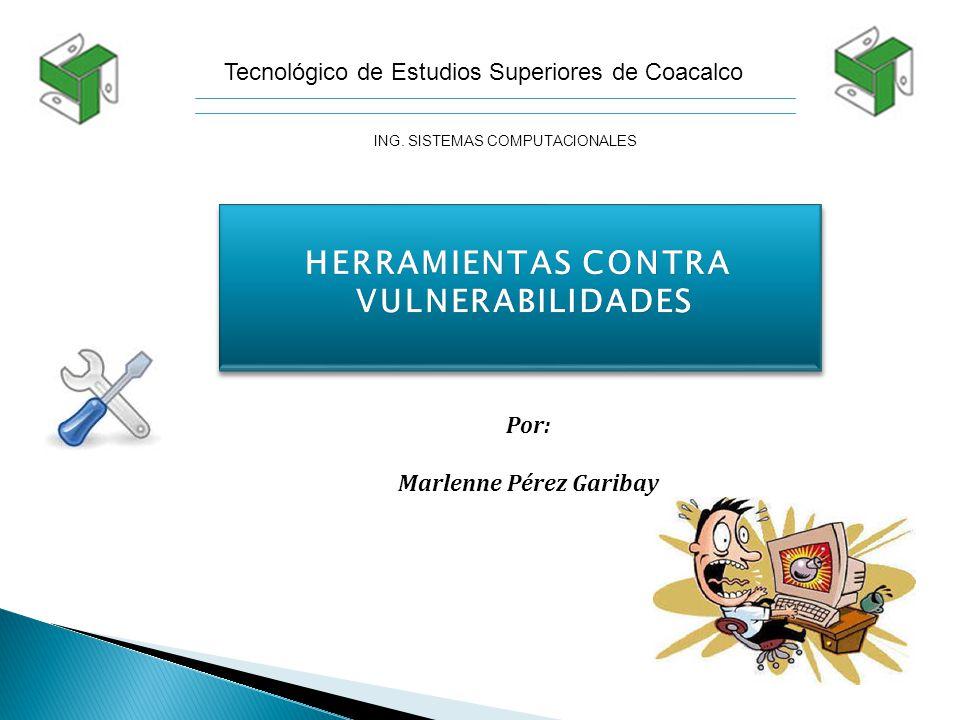 Tecnológico de Estudios Superiores de Coacalco ING. SISTEMAS COMPUTACIONALES Por: Marlenne Pérez Garibay