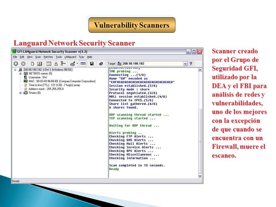 Vulnerability Scanners Scanner creado por el Grupo de Seguridad GFI, utilizado por la DEA y el FBI para análisis de redes y vulnerabilidades, uno de l