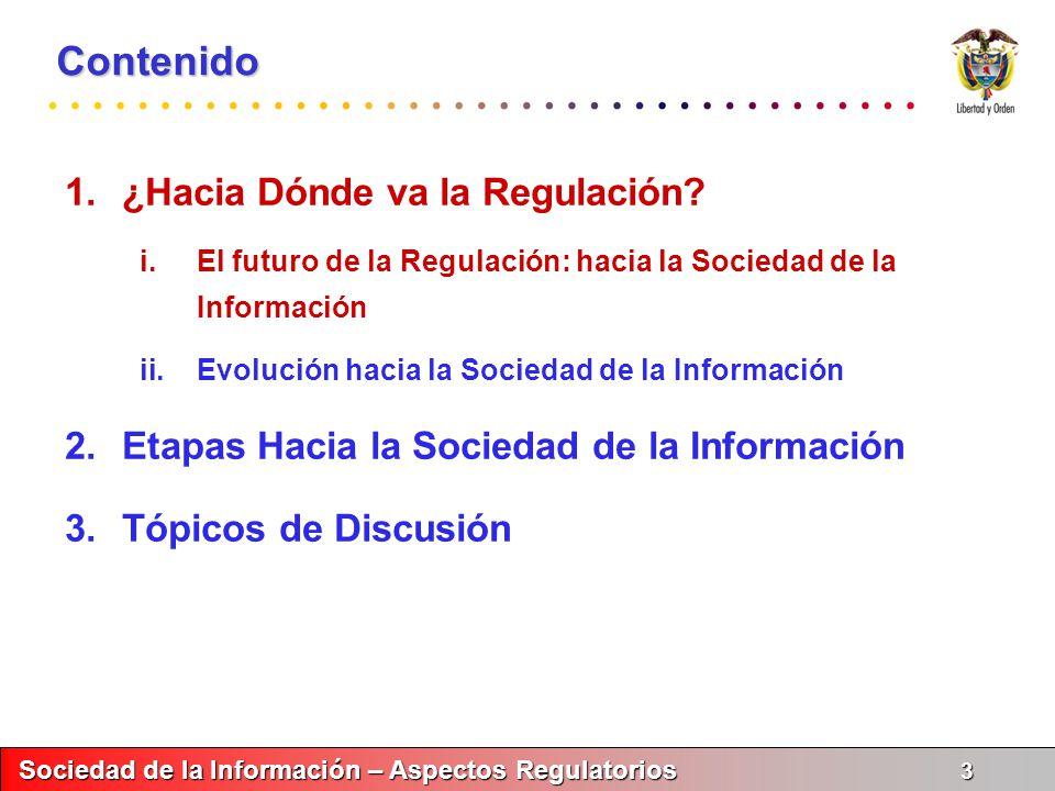 Sociedad de la Información – Aspectos Regulatorios 14 Sociedad de la Información – Aspectos Regulatorios 14 Ministerio de Comunicaciones República de Colombia www.mincomunicaciones.gov.co