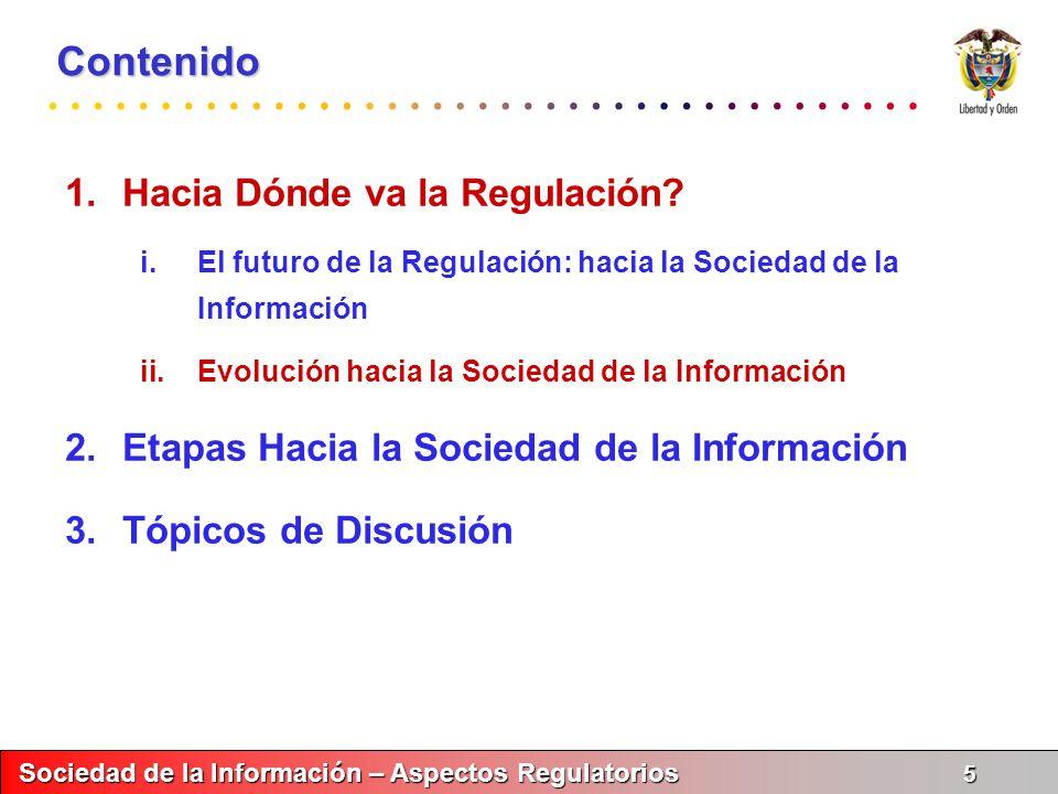 Sociedad de la Información – Aspectos Regulatorios 6 Sociedad de la Información – Aspectos Regulatorios 6 Aplicaciones / Valor Agregado CONTENIDOCONTENIDOCONTENIDOCONTENIDO Infr.