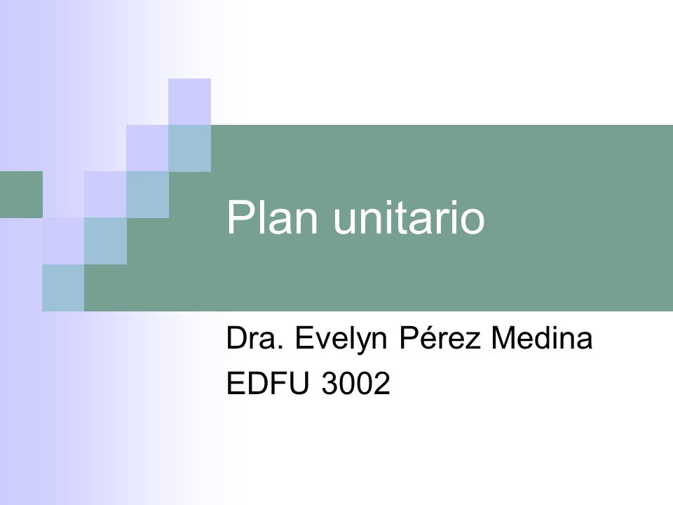 Plan unitario Dra. Evelyn Pérez Medina EDFU 3002