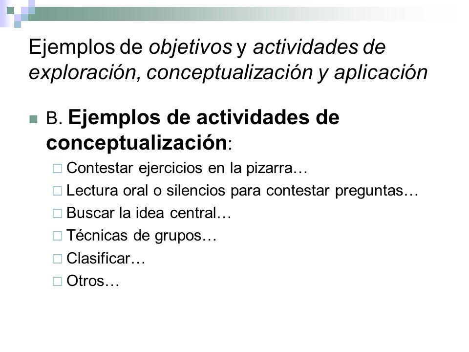 Ejemplos de objetivos y actividades de exploración, conceptualización y aplicación B. Ejemplos de actividades de conceptualización : Contestar ejercic
