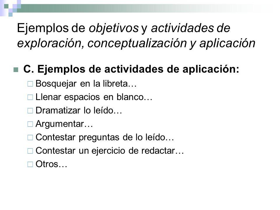 Ejemplos de objetivos y actividades de exploración, conceptualización y aplicación C. Ejemplos de actividades de aplicación: Bosquejar en la libreta…