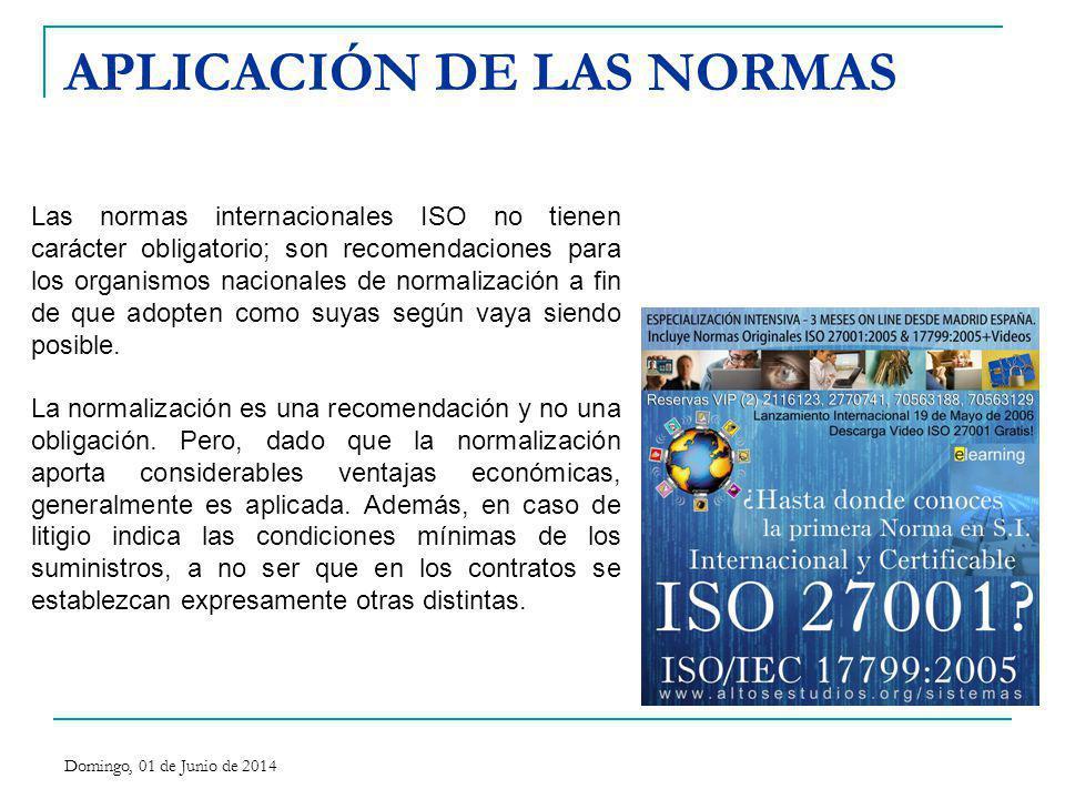 APLICACIÓN DE LAS NORMAS Las normas internacionales ISO no tienen carácter obligatorio; son recomendaciones para los organismos nacionales de normaliz
