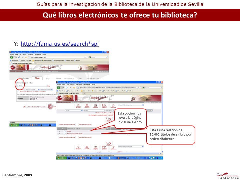 Guías para la investigación de la Biblioteca de la Universidad de Sevilla Qué libros electrónicos te ofrece tu biblioteca.