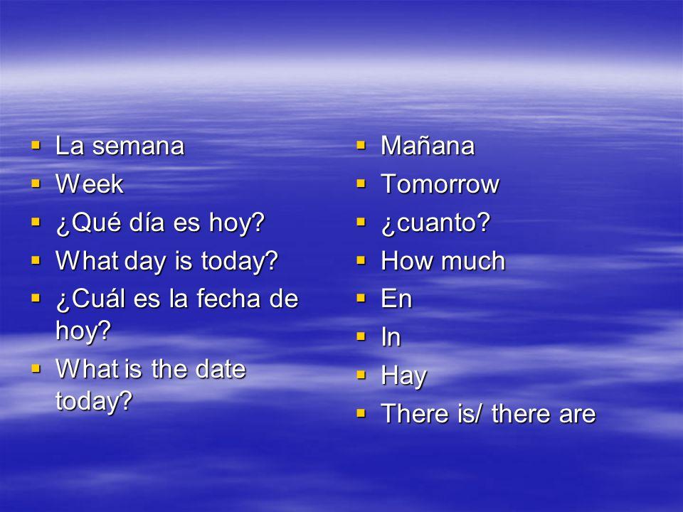 La semana La semana Week Week ¿Qué día es hoy.¿Qué día es hoy.