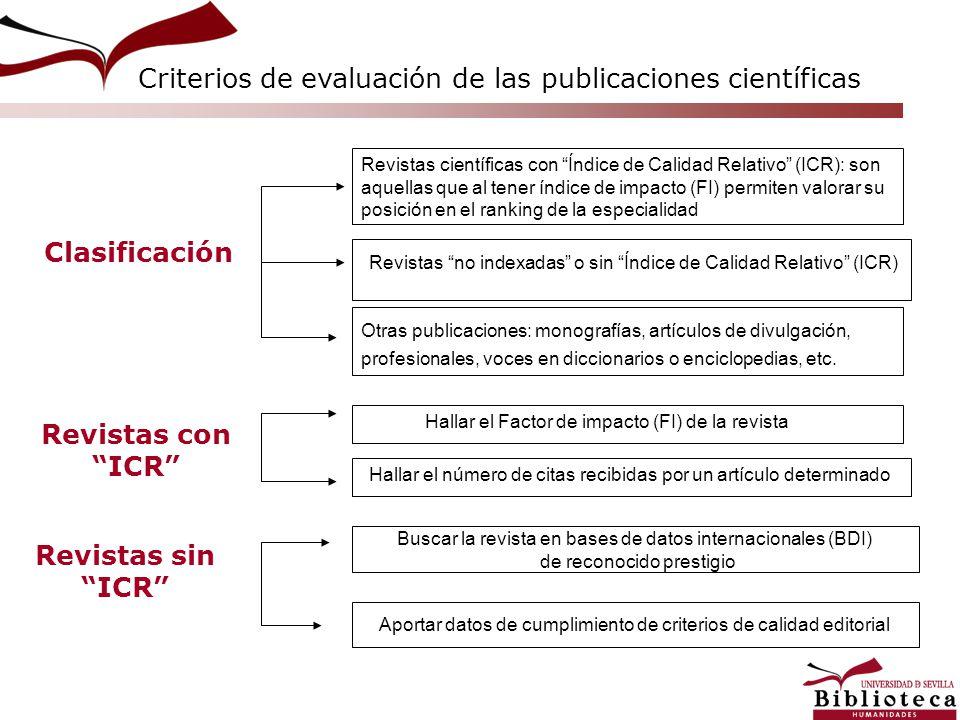 Criterios de evaluación de las publicaciones científicas Clasificación Revistas científicas con Índice de Calidad Relativo (ICR): son aquellas que al
