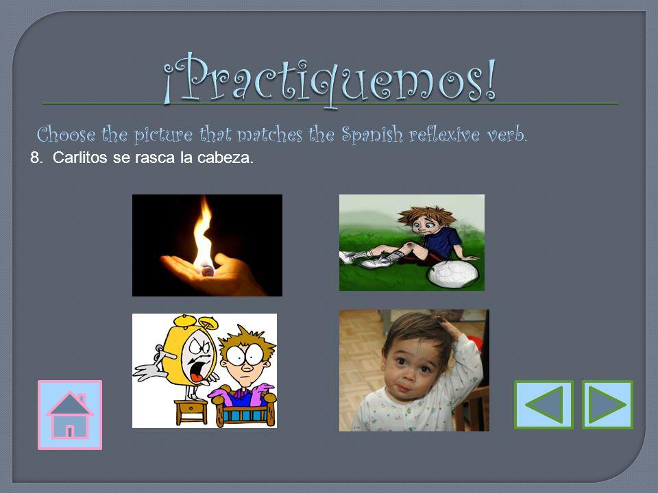 Choose the picture that matches the Spanish reflexive verb. 7. Pedro se lastimó la rodilla.