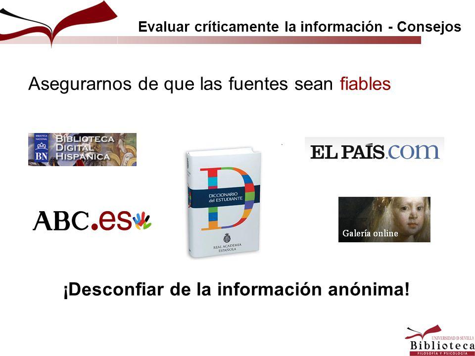 ¡Desconfiar de la información anónima! Evaluar críticamente la información - Consejos Asegurarnos de que las fuentes sean fiables