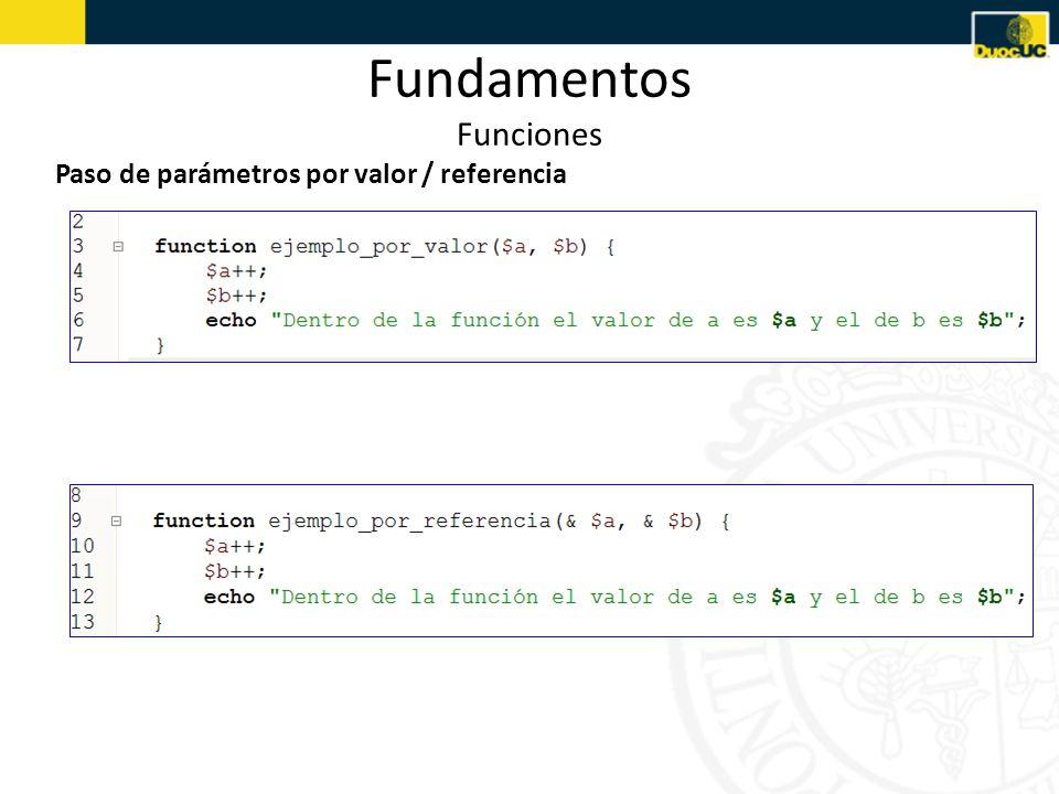 Fundamentos Funciones Paso de parámetros por valor / referencia