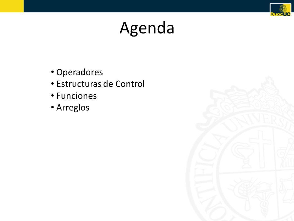 Agenda Operadores Estructuras de Control Funciones Arreglos