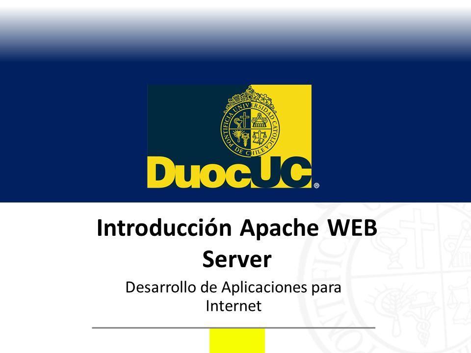 Introducción Apache WEB Server Desarrollo de Aplicaciones para Internet