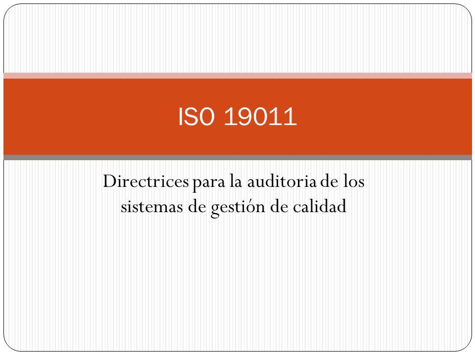 Directrices para la auditoria de los sistemas de gestión de calidad ISO 19011