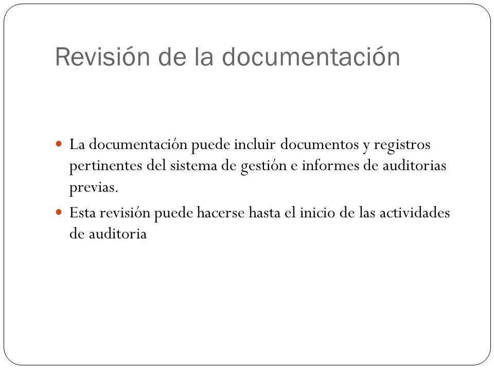 Revisión de la documentación La documentación puede incluir documentos y registros pertinentes del sistema de gestión e informes de auditorias previas.