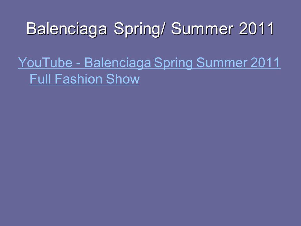 Balenciaga Spring/ Summer 2011 YouTube - Balenciaga Spring Summer 2011 Full Fashion Show