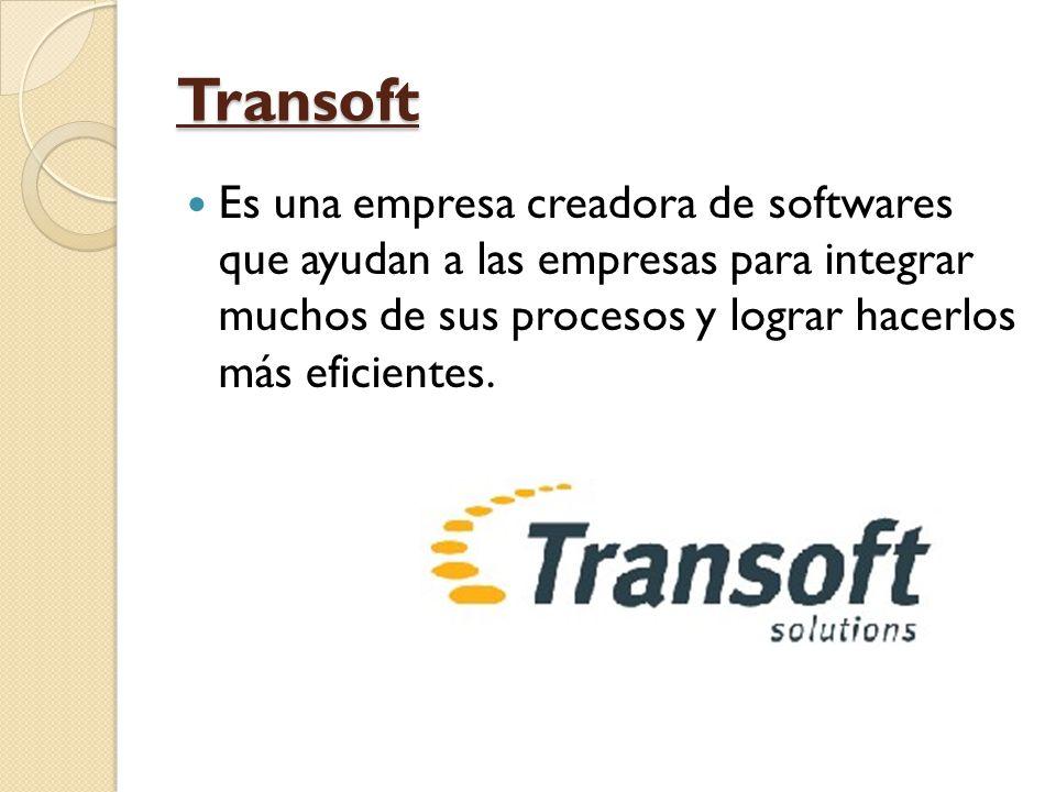 Transoft Es una empresa creadora de softwares que ayudan a las empresas para integrar muchos de sus procesos y lograr hacerlos más eficientes.