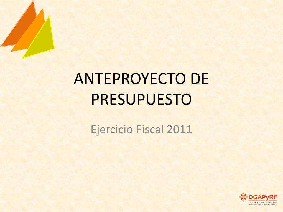 ANTEPROYECTO DE PRESUPUESTO Ejercicio Fiscal 2011