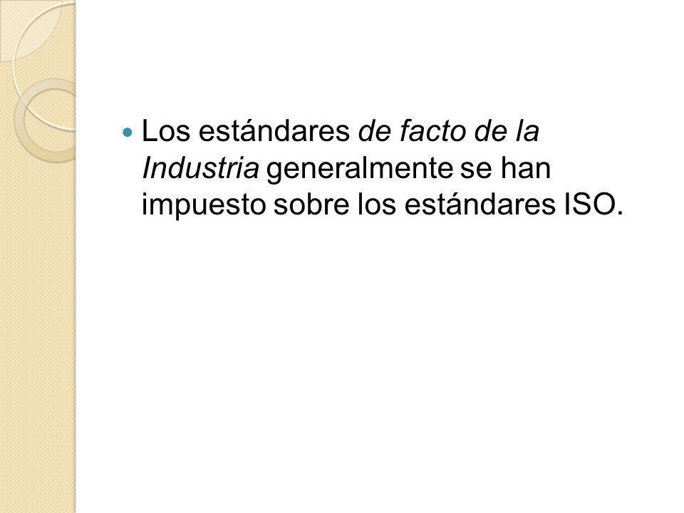 Los estándares de facto de la Industria generalmente se han impuesto sobre los estándares ISO.