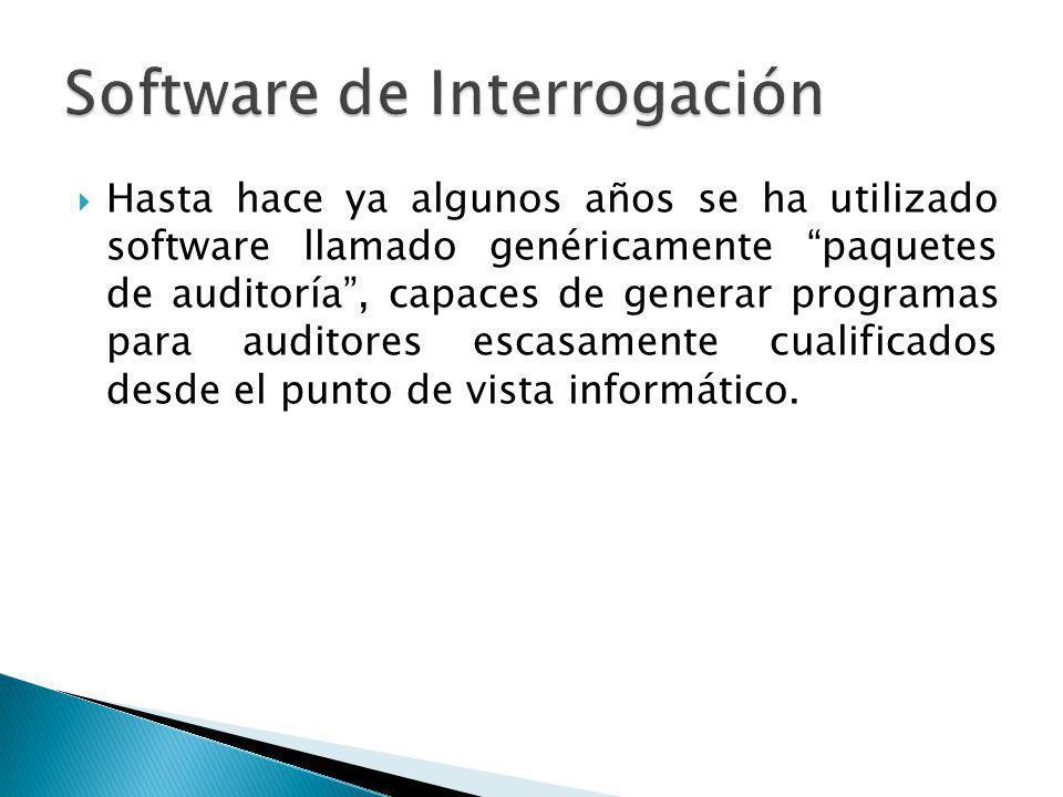 Hasta hace ya algunos años se ha utilizado software llamado genéricamente paquetes de auditoría, capaces de generar programas para auditores escasamente cualificados desde el punto de vista informático.