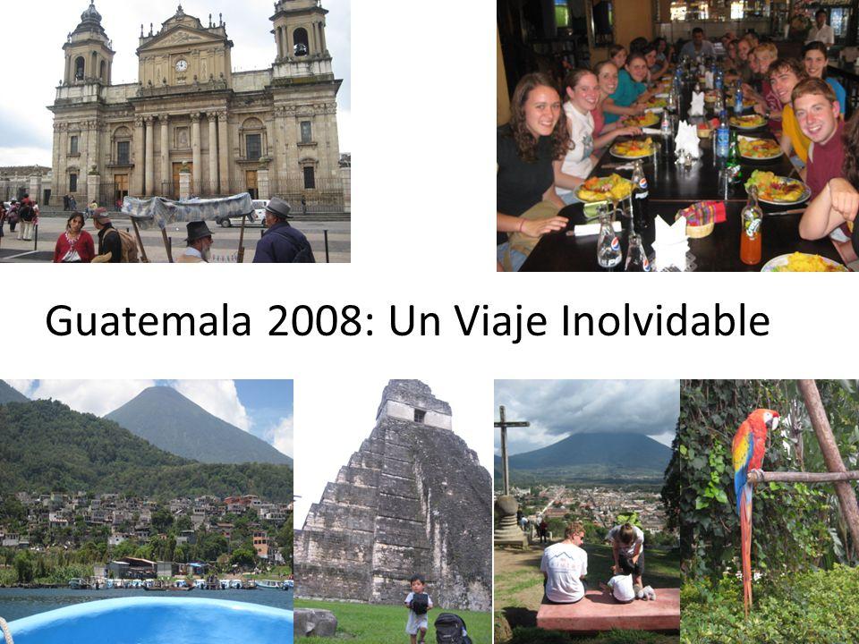 Guatemala 2008: Un Viaje Inolvidable