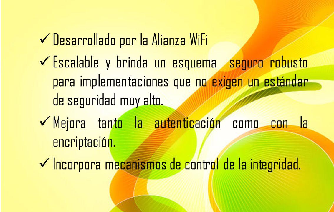 Desarrollado por la Alianza WiFi Escalable y brinda un esquema seguro robusto para implementaciones que no exigen un estándar de seguridad muy alto. M