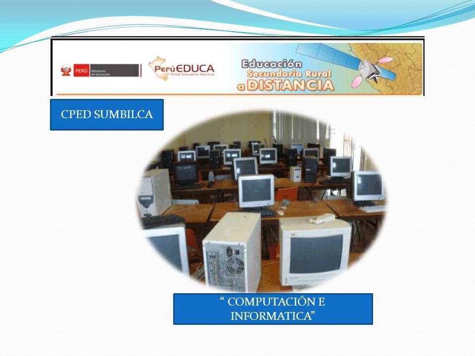 COMPUTACIÓN E INFORMATICA CPED SUMBILCA