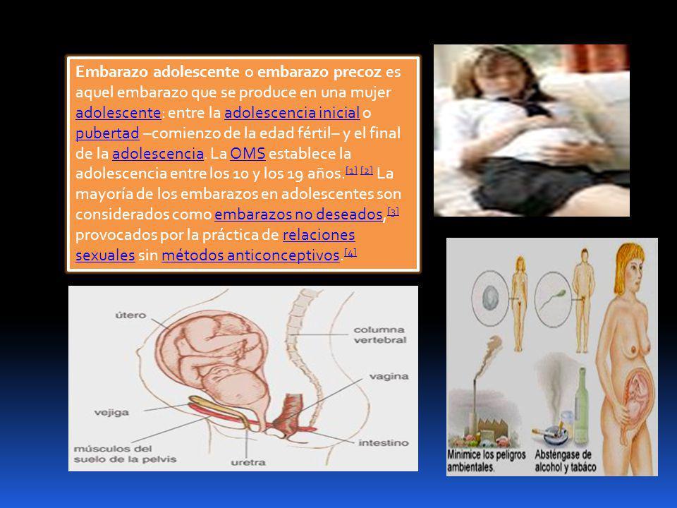 Embarazo adolescente o embarazo precoz es aquel embarazo que se produce en una mujer adolescente: entre la adolescencia inicial o pubertad –comienzo d