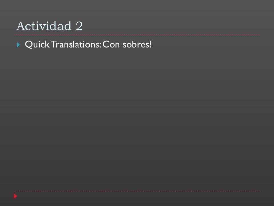 Actividad 2 Quick Translations: Con sobres!